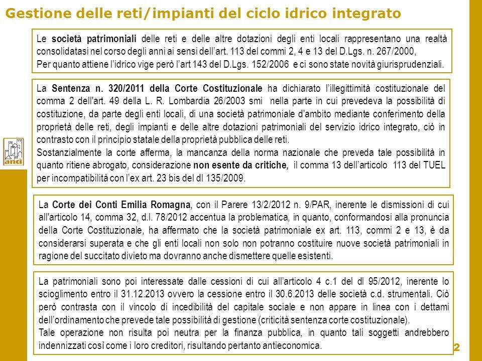 32 Gestione delle reti/impianti del ciclo idrico integrato La Sentenza n. 320/2011 della Corte Costituzionale ha dichiarato lillegittimità costituzion