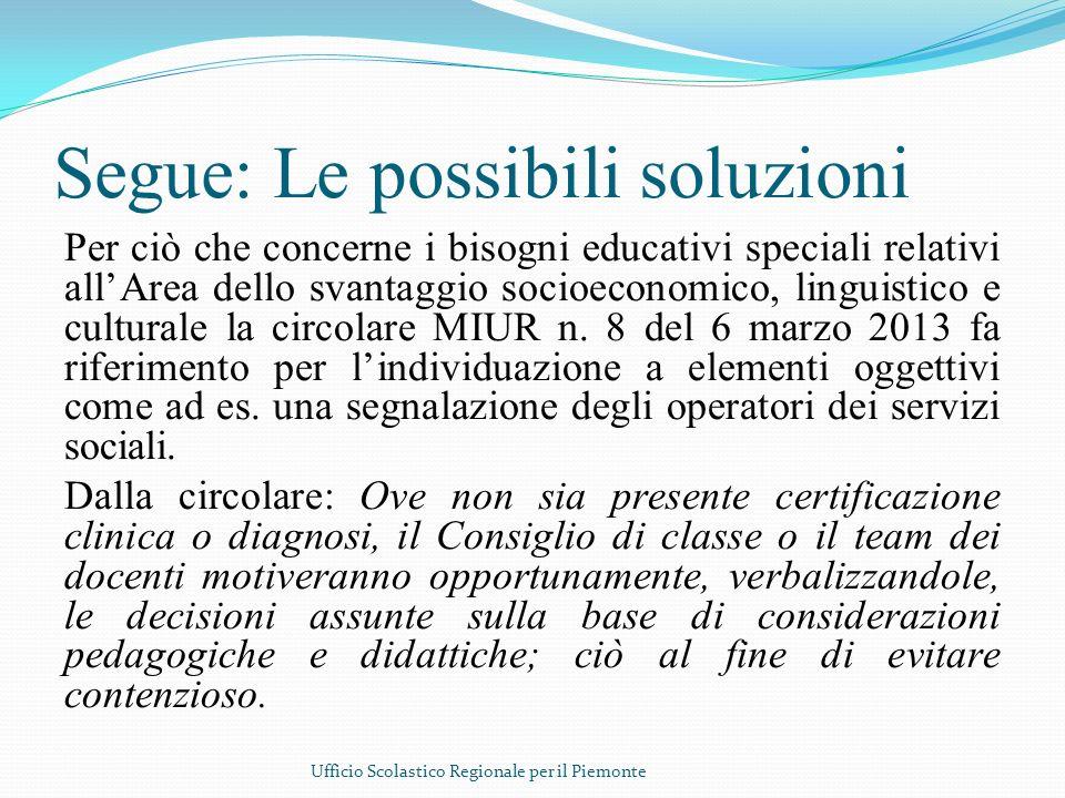 Segue: Le possibili soluzioni Per ciò che concerne i bisogni educativi speciali relativi allArea dello svantaggio socioeconomico, linguistico e cultur