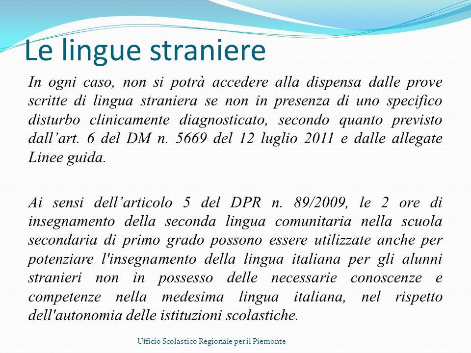 Le lingue straniere In ogni caso, non si potrà accedere alla dispensa dalle prove scritte di lingua straniera se non in presenza di uno specifico dist