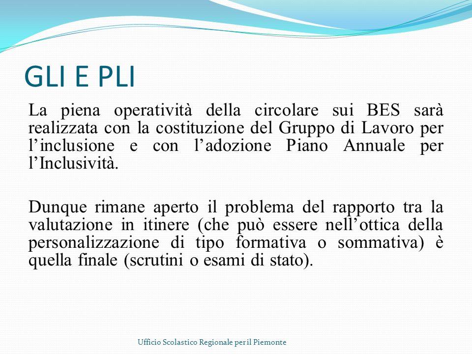 GLI E PLI La piena operatività della circolare sui BES sarà realizzata con la costituzione del Gruppo di Lavoro per linclusione e con ladozione Piano