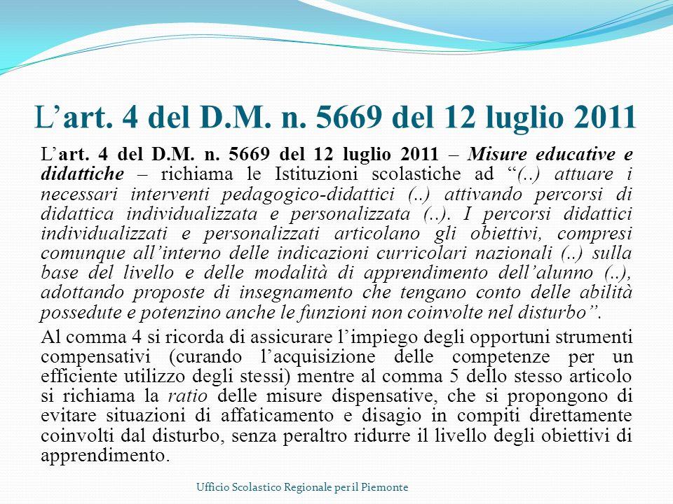 Lart. 4 del D.M. n. 5669 del 12 luglio 2011 Lart. 4 del D.M. n. 5669 del 12 luglio 2011 – Misure educative e didattiche – richiama le Istituzioni scol