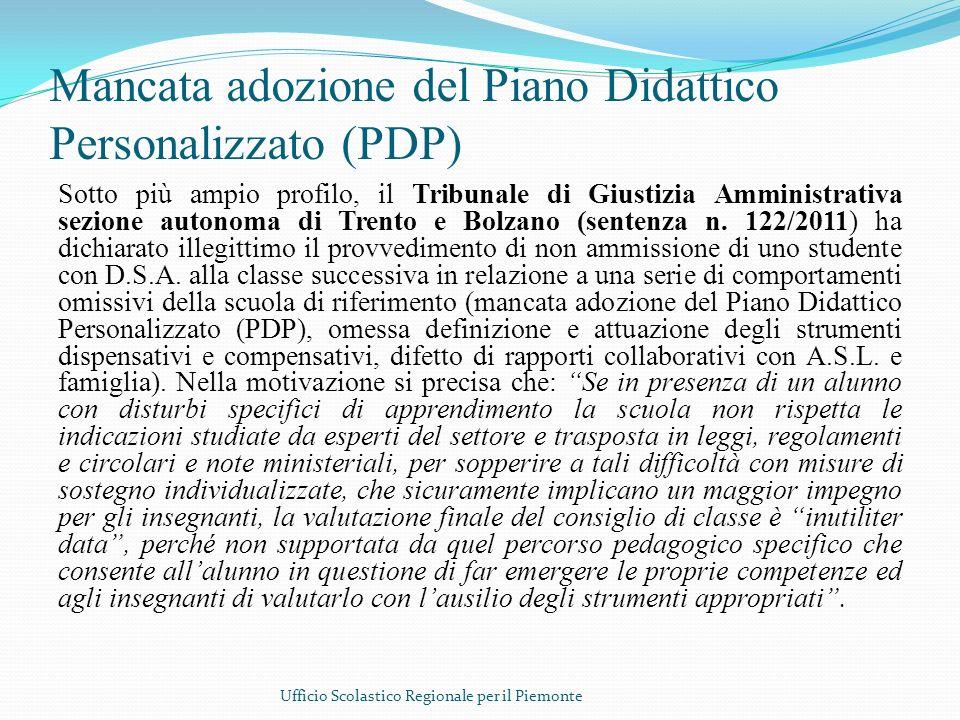 Mancata adozione del Piano Didattico Personalizzato (PDP) Sotto più ampio profilo, il Tribunale di Giustizia Amministrativa sezione autonoma di Trento