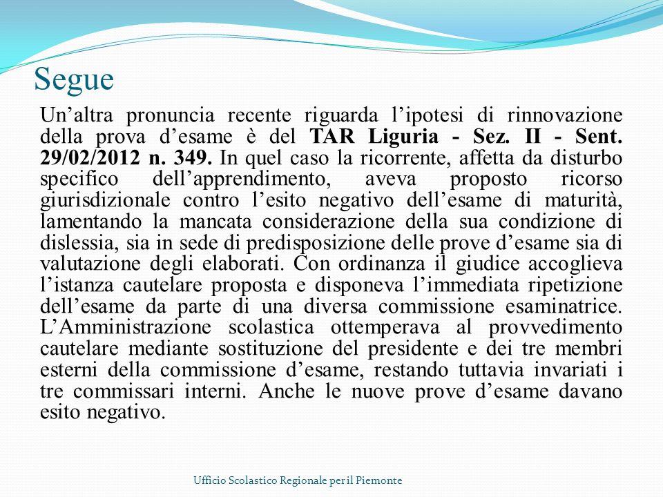 Segue Unaltra pronuncia recente riguarda lipotesi di rinnovazione della prova desame è del TAR Liguria - Sez. II - Sent. 29/02/2012 n. 349. In quel ca