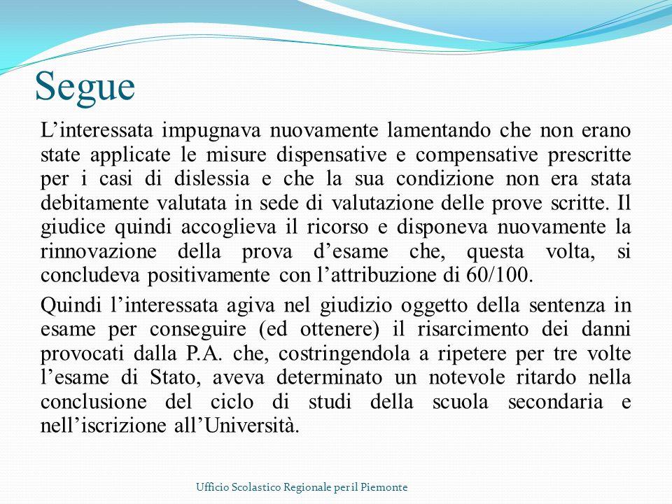 Segue Linteressata impugnava nuovamente lamentando che non erano state applicate le misure dispensative e compensative prescritte per i casi di disles