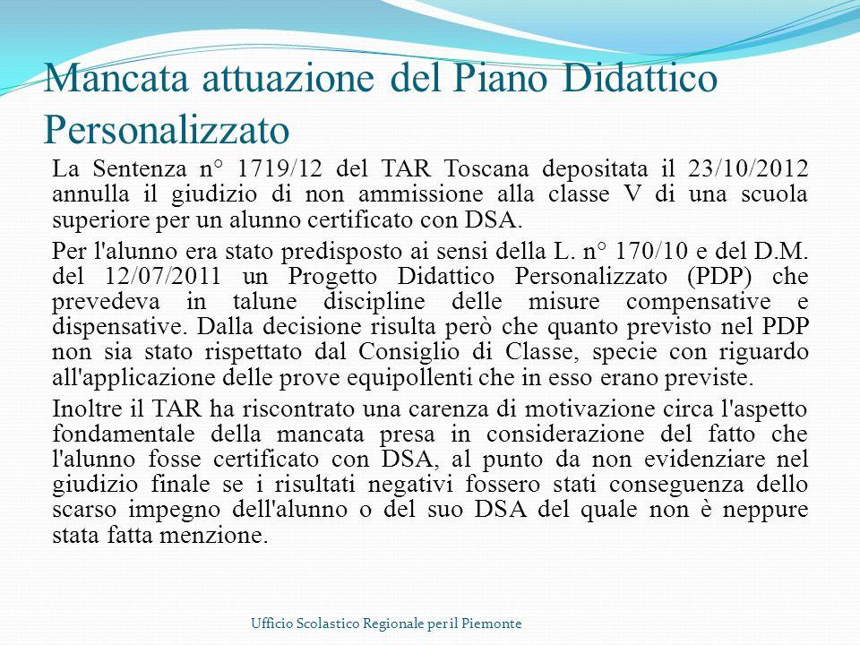 Mancata attuazione del Piano Didattico Personalizzato La Sentenza n° 1719/12 del TAR Toscana depositata il 23/10/2012 annulla il giudizio di non ammis
