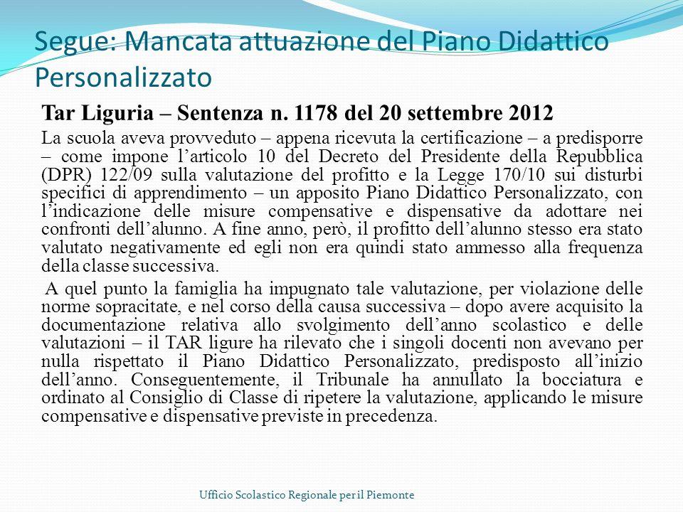 Segue: Mancata attuazione del Piano Didattico Personalizzato Tar Liguria – Sentenza n. 1178 del 20 settembre 2012 La scuola aveva provveduto – appena