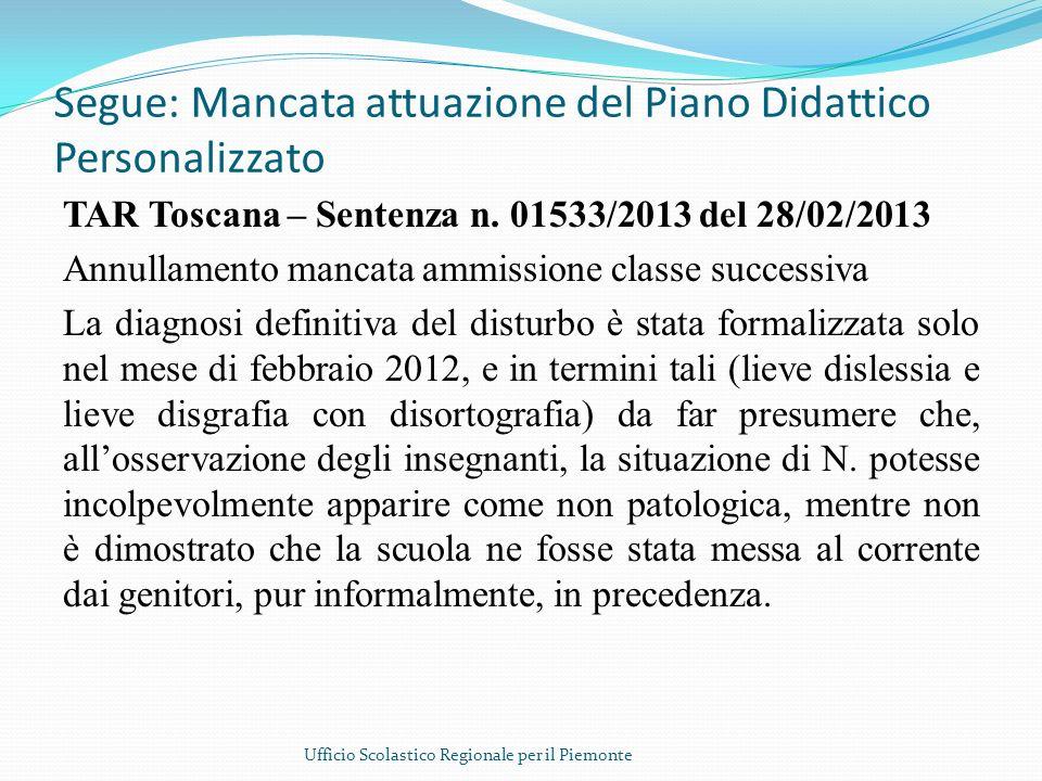 Segue: Mancata attuazione del Piano Didattico Personalizzato TAR Toscana – Sentenza n. 01533/2013 del 28/02/2013 Annullamento mancata ammissione class