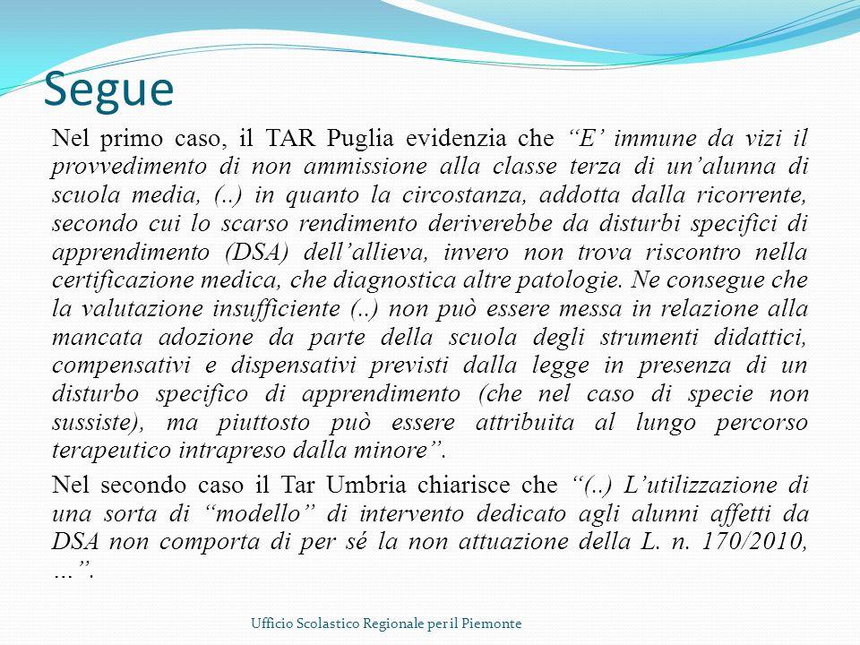 Segue Nel primo caso, il TAR Puglia evidenzia che E immune da vizi il provvedimento di non ammissione alla classe terza di unalunna di scuola media, (
