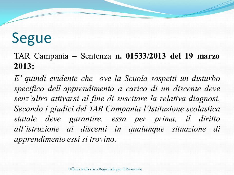 Segue TAR Campania – Sentenza n. 01533/2013 del 19 marzo 2013: E quindi evidente che ove la Scuola sospetti un disturbo specifico dellapprendimento a