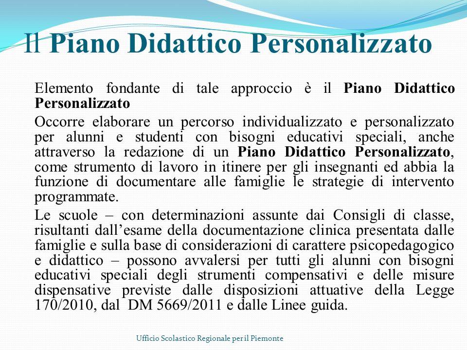 Il Piano Didattico Personalizzato Elemento fondante di tale approccio è il Piano Didattico Personalizzato Occorre elaborare un percorso individualizza