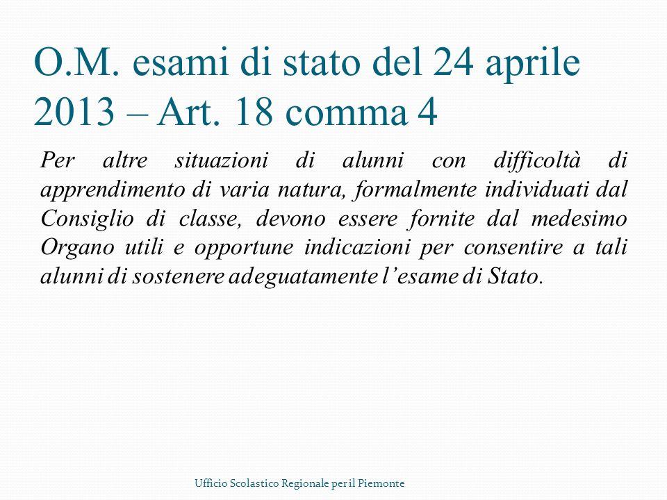 O.M. esami di stato del 24 aprile 2013 – Art. 18 comma 4 Per altre situazioni di alunni con difficoltà di apprendimento di varia natura, formalmente i