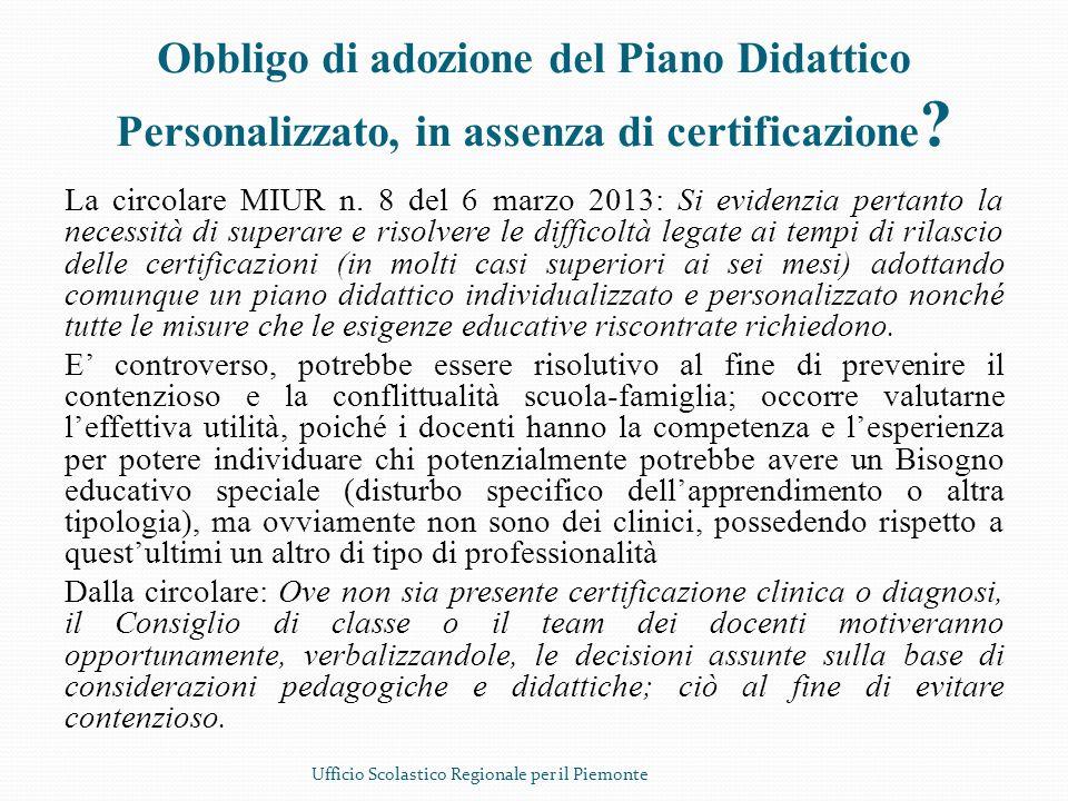 Obbligo di adozione del Piano Didattico Personalizzato, in assenza di certificazione ? La circolare MIUR n. 8 del 6 marzo 2013: Si evidenzia pertanto