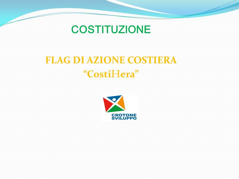 COSTITUZIONE FLAG DI AZIONE COSTIERA Costi H era
