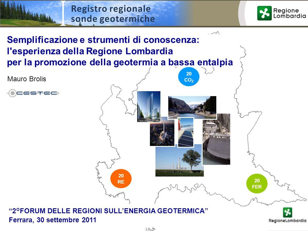 Semplificazione e strumenti di conoscenza: l'esperienza della Regione Lombardia per la promozione della geotermia a bassa entalpia 20 RE 20 CO 2 20 FE