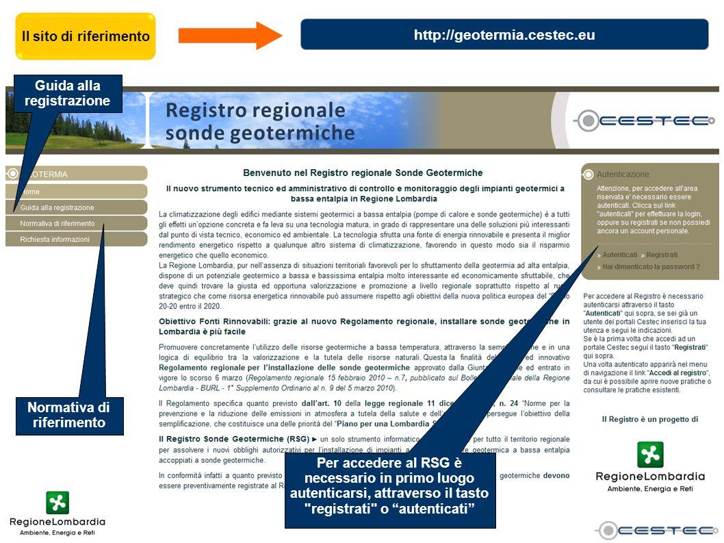 Guida alla registrazione Normativa di riferimento http://geotermia.cestec.eu Per accedere al RSG è necessario in primo luogo autenticarsi, attraverso