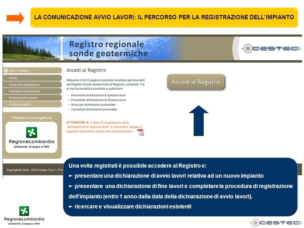 Una volta registrati è possibile accedere al Registro e: presentare una dichiarazione di avvio lavori relativa ad un nuovo impianto presentare una dic