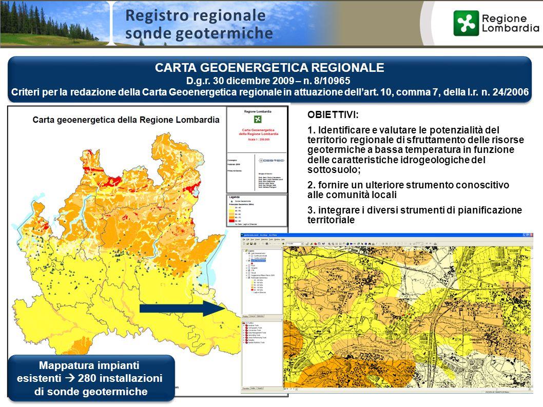 CARTA GEOENERGETICA REGIONALE D.g.r. 30 dicembre 2009 – n. 8/10965 Criteri per la redazione della Carta Geoenergetica regionale in attuazione dellart.