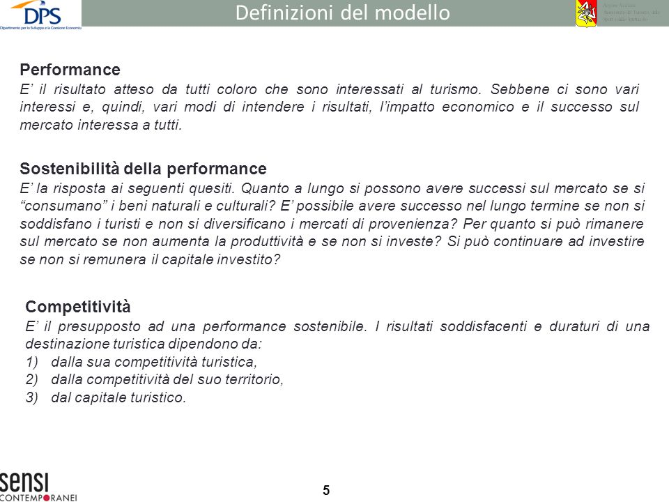 5 Performance E il risultato atteso da tutti coloro che sono interessati al turismo.