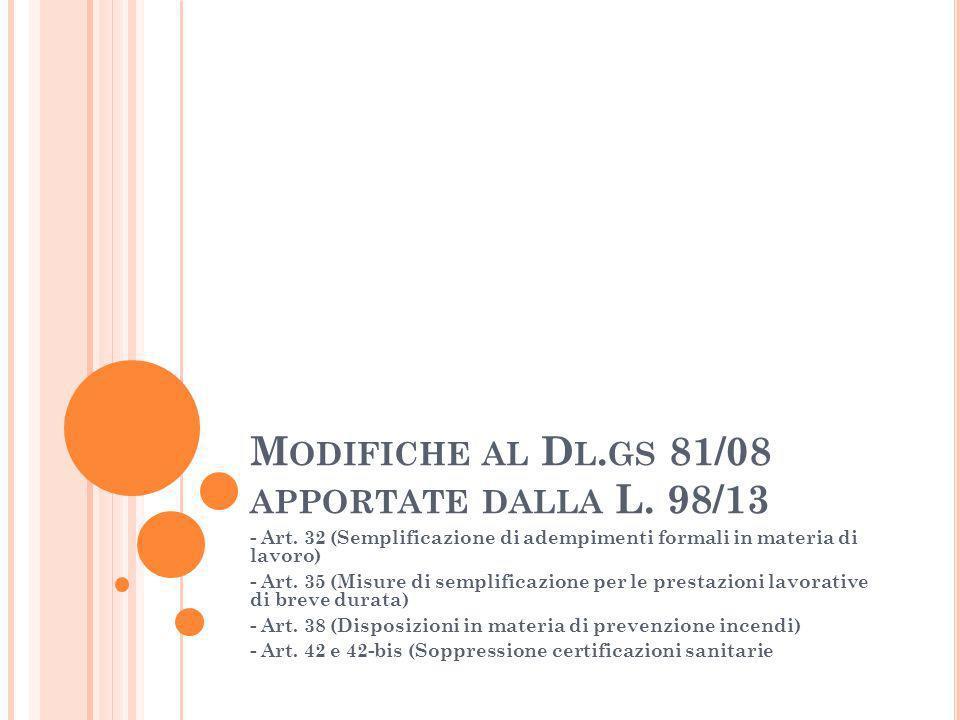 M ODIFICHE AL D L. GS 81/08 APPORTATE DALLA L. 98/13 - Art.