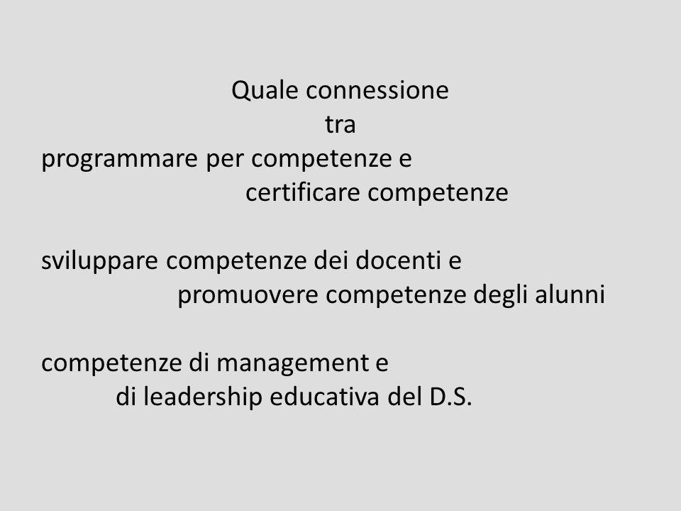 Quale connessione tra programmare per competenze e certificare competenze sviluppare competenze dei docenti e promuovere competenze degli alunni compe