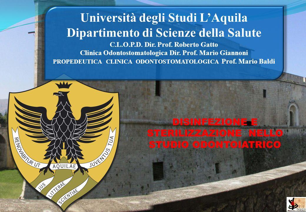 Università degli Studi LAquila Dipartimento di Scienze della Salute C.L.O.P.D. Dir. Prof. Roberto Gatto Clinica Odontostomatologica Dir. Prof. Mario G