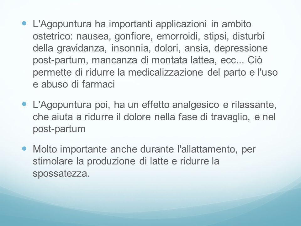 L'Agopuntura ha importanti applicazioni in ambito ostetrico: nausea, gonfiore, emorroidi, stipsi, disturbi della gravidanza, insonnia, dolori, ansia,