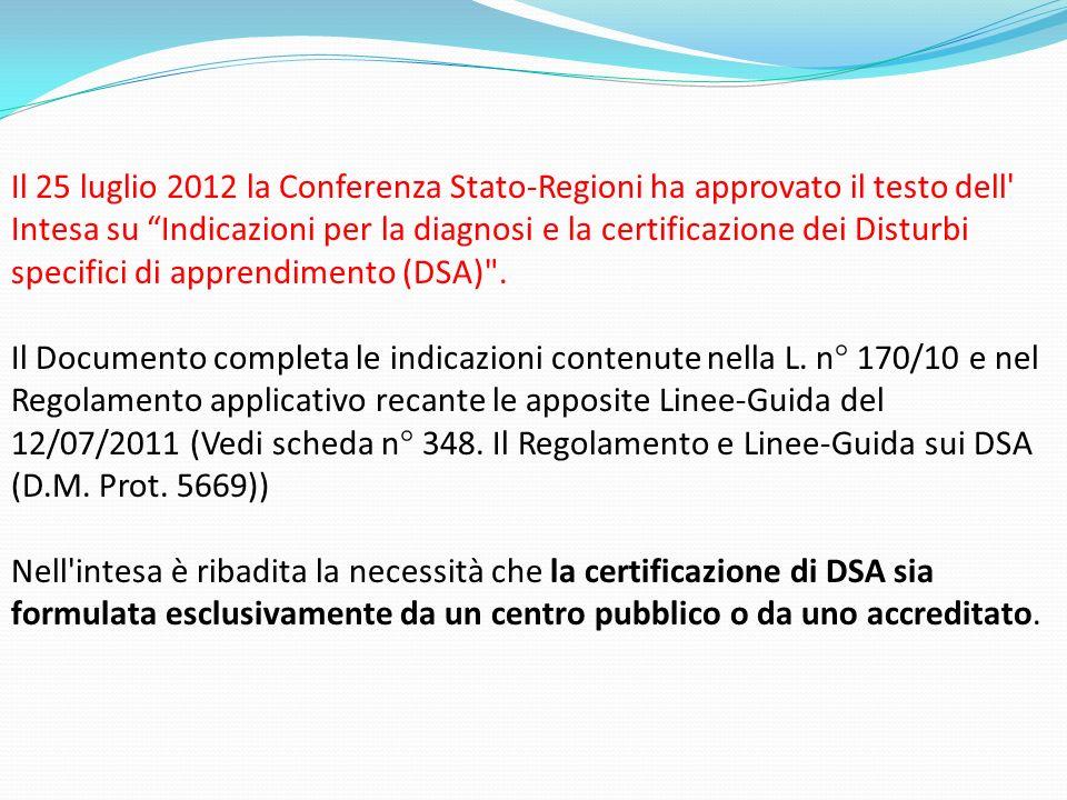 Il 25 luglio 2012 la Conferenza Stato-Regioni ha approvato il testo dell' Intesa su Indicazioni per la diagnosi e la certificazione dei Disturbi speci