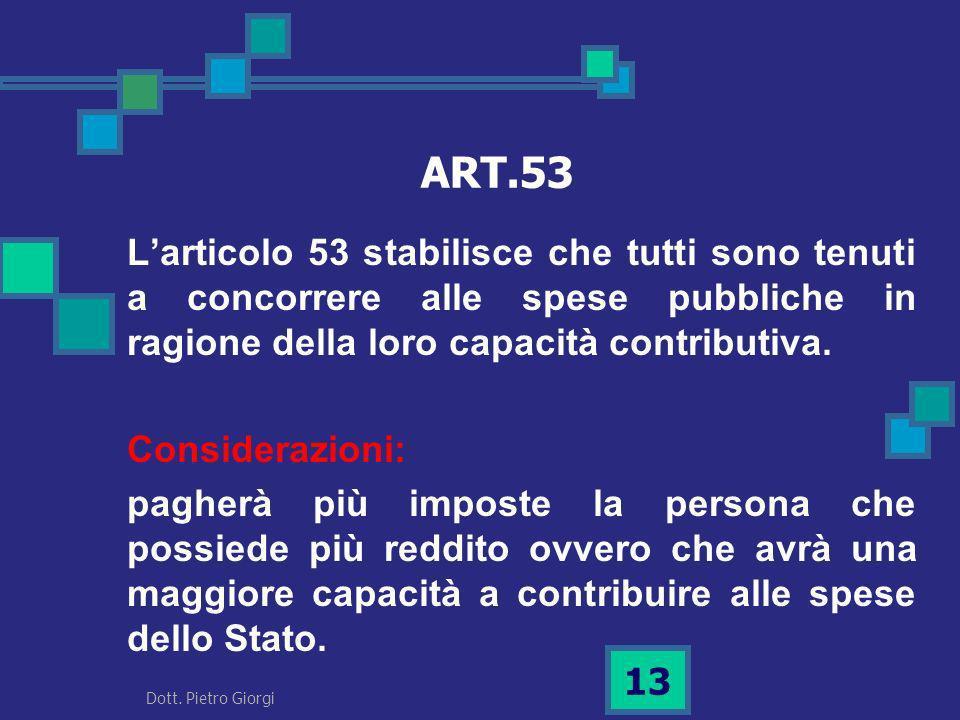 ART.53 Larticolo 53 stabilisce che tutti sono tenuti a concorrere alle spese pubbliche in ragione della loro capacità contributiva. Considerazioni: pa