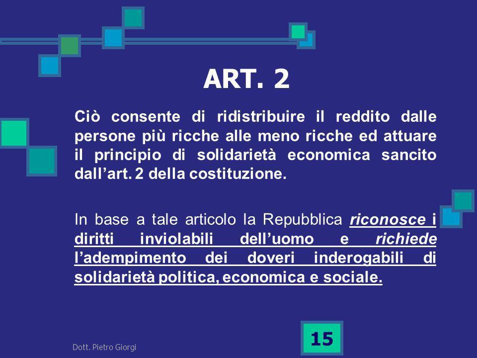 Ciò consente di ridistribuire il reddito dalle persone più ricche alle meno ricche ed attuare il principio di solidarietà economica sancito dallart. 2