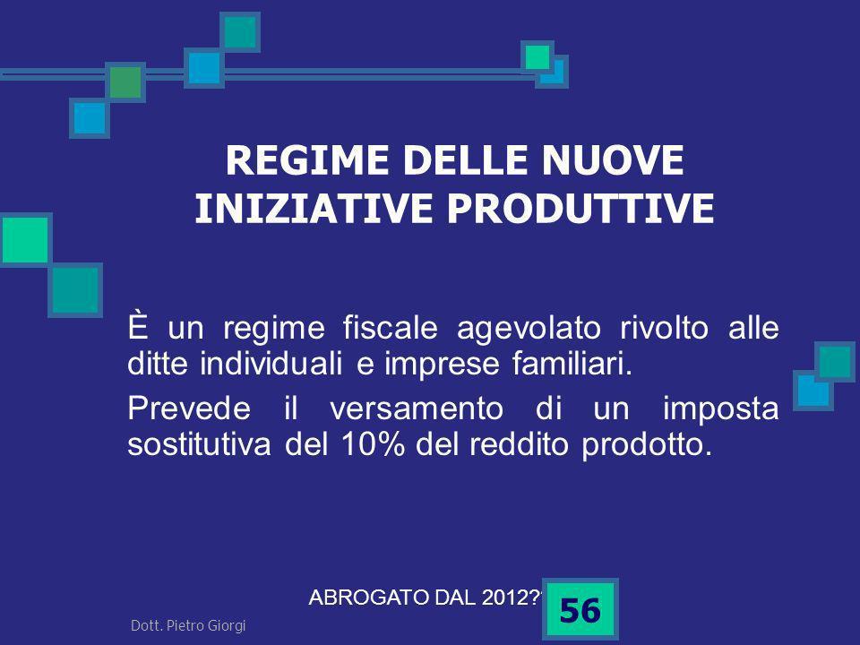 REGIME DELLE NUOVE INIZIATIVE PRODUTTIVE È un regime fiscale agevolato rivolto alle ditte individuali e imprese familiari. Prevede il versamento di un