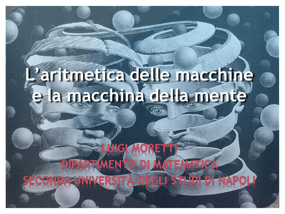 Laritmetica delle macchine e la macchina della mente