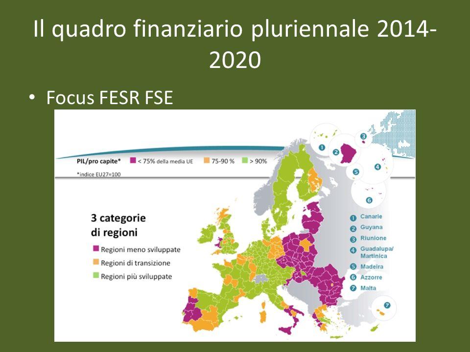 Il quadro finanziario pluriennale 2014- 2020 Focus FESR FSE
