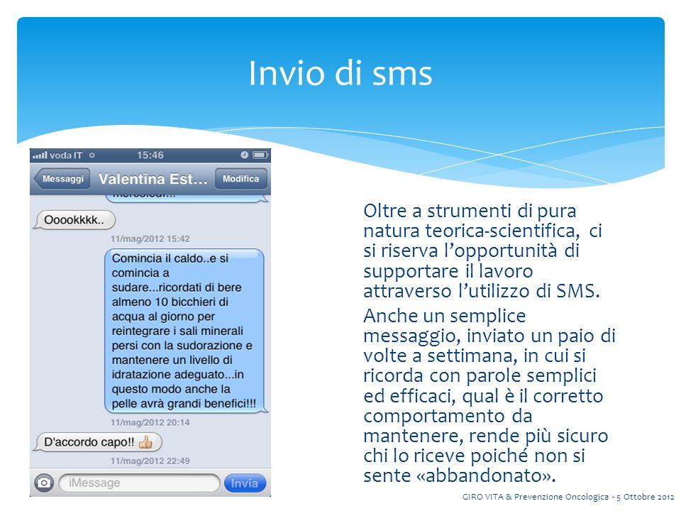 Oltre a strumenti di pura natura teorica-scientifica, ci si riserva lopportunità di supportare il lavoro attraverso lutilizzo di SMS.