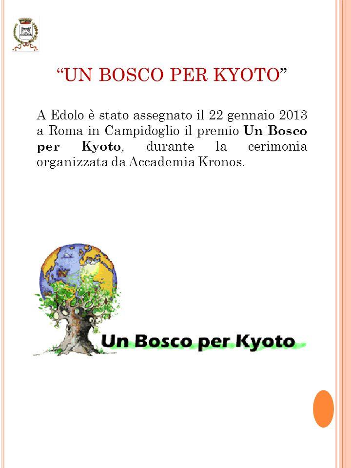 UN BOSCO PER KYOTO A Edolo è stato assegnato il 22 gennaio 2013 a Roma in Campidoglio il premio Un Bosco per Kyoto, durante la cerimonia organizzata da Accademia Kronos.