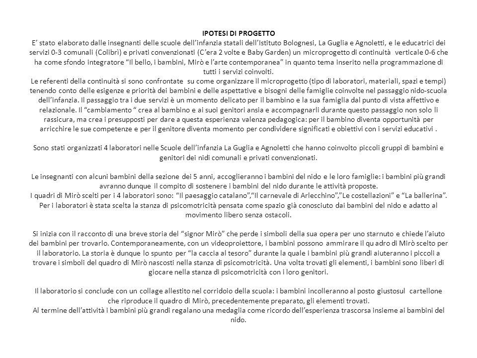 IPOTESI DI PROGETTO E stato elaborato dalle insegnanti delle scuole dellinfanzia statali dellIstituto Bolognesi, La Guglia e Agnoletti, e le educatric