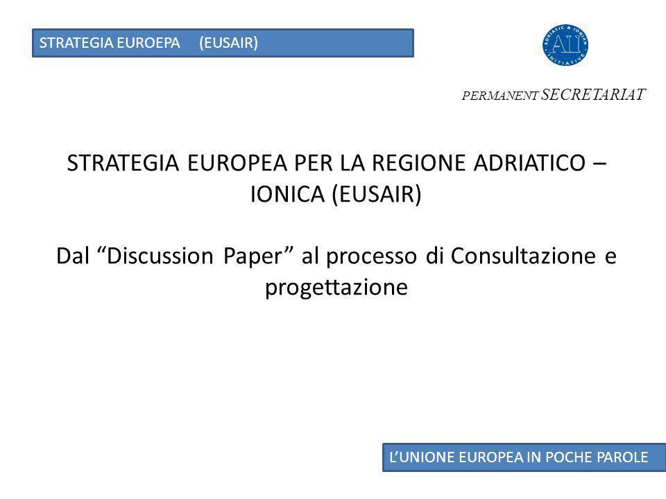 STRATEGIA EUROEPA (EUSAIR) LUNIONE EUROPEA IN POCHE PAROLE Pilastri Vs.