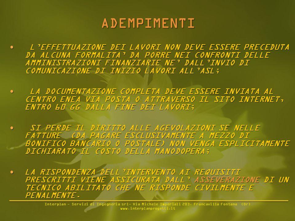 Interplan - Servizi di Ingegneria srl- Via Michele Imperiali 203. Francavilla Fontana (Br) www.interplanprogetti.it LEFFETTUAZIONE DEI LAVORI NON DEVE