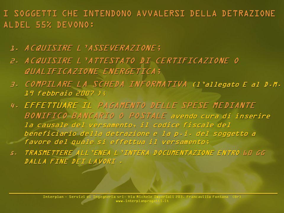 Interplan - Servizi di Ingegneria srl- Via Michele Imperiali 203. Francavilla Fontana (Br) www.interplanprogetti.it 1. ACQUISIRE LASSEVERAZIONE; 2. AC