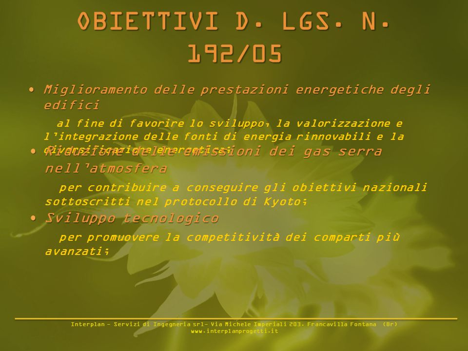 Interplan - Servizi di Ingegneria srl- Via Michele Imperiali 203. Francavilla Fontana (Br) www.interplanprogetti.it Miglioramento delle prestazioni en