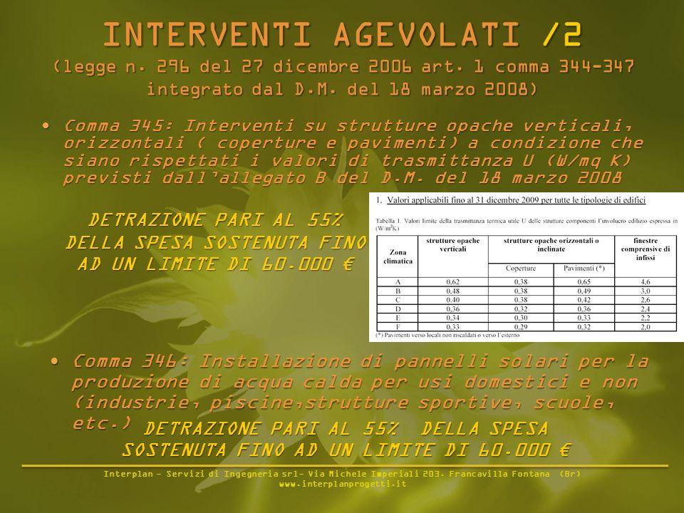 Interplan - Servizi di Ingegneria srl- Via Michele Imperiali 203. Francavilla Fontana (Br) www.interplanprogetti.it Comma 345: Interventi su strutture