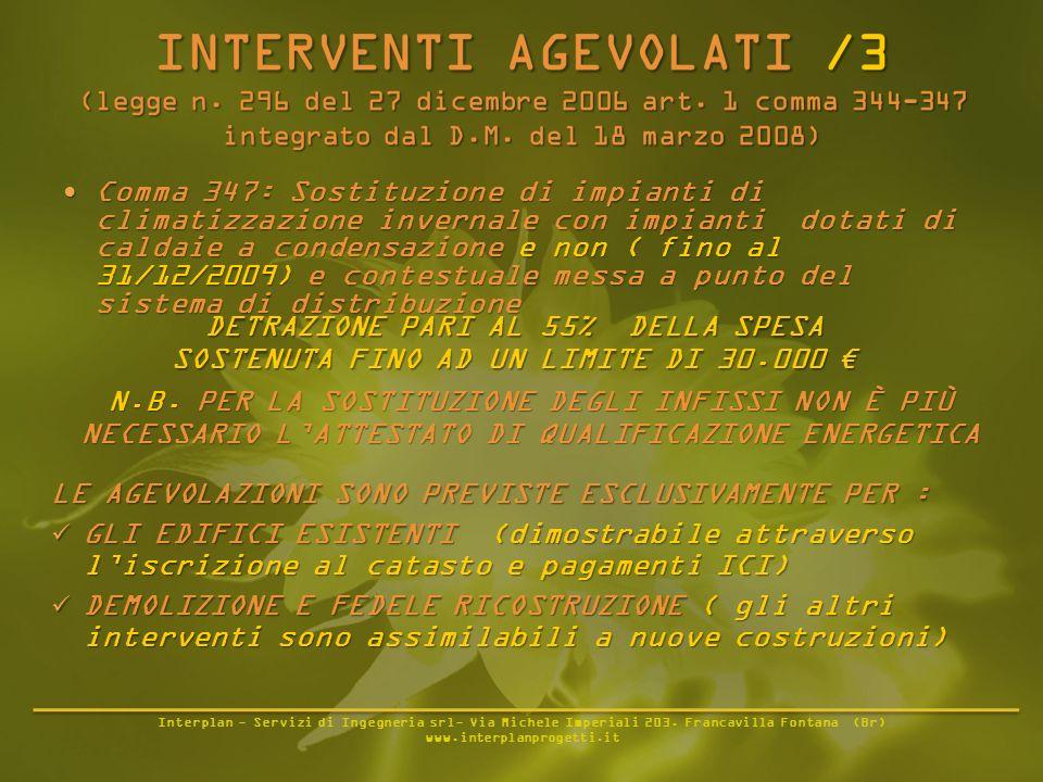 Interplan - Servizi di Ingegneria srl- Via Michele Imperiali 203. Francavilla Fontana (Br) www.interplanprogetti.it Comma 347: Sostituzione di impiant