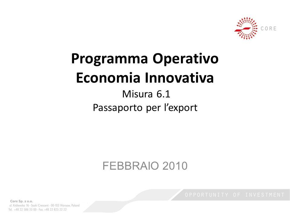 Programma Operativo Economia Innovativa Misura 6.1 Passaporto per lexport FEBBRAIO 2010