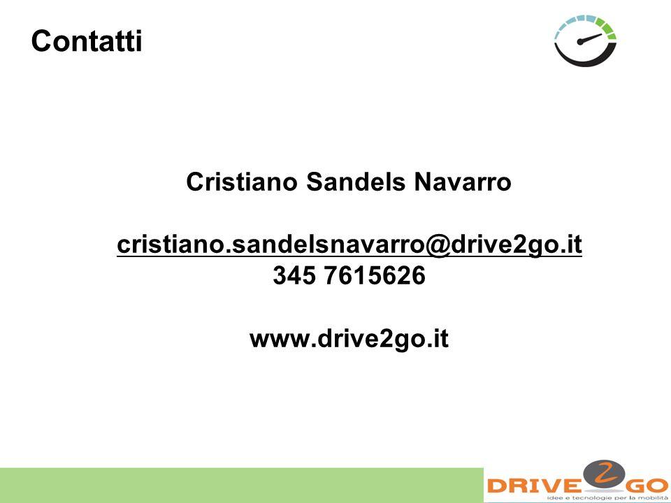 Cristiano Sandels Navarro cristiano.sandelsnavarro@drive2go.it 345 7615626 www.drive2go.it Contatti
