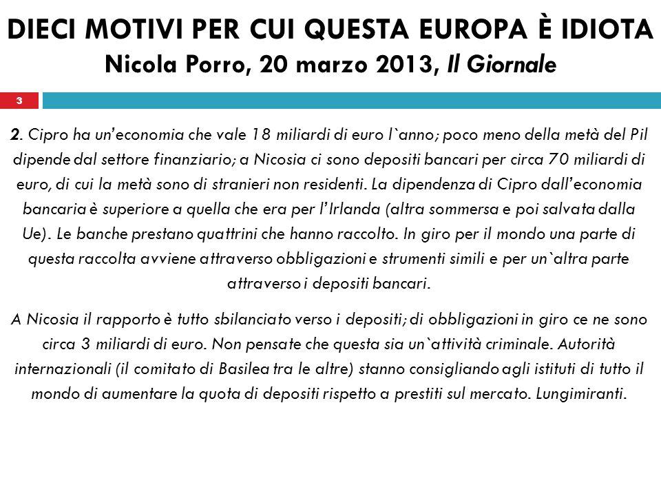 3 DIECI MOTIVI PER CUI QUESTA EUROPA È IDIOTA Nicola Porro, 20 marzo 2013, Il Giornale 2.