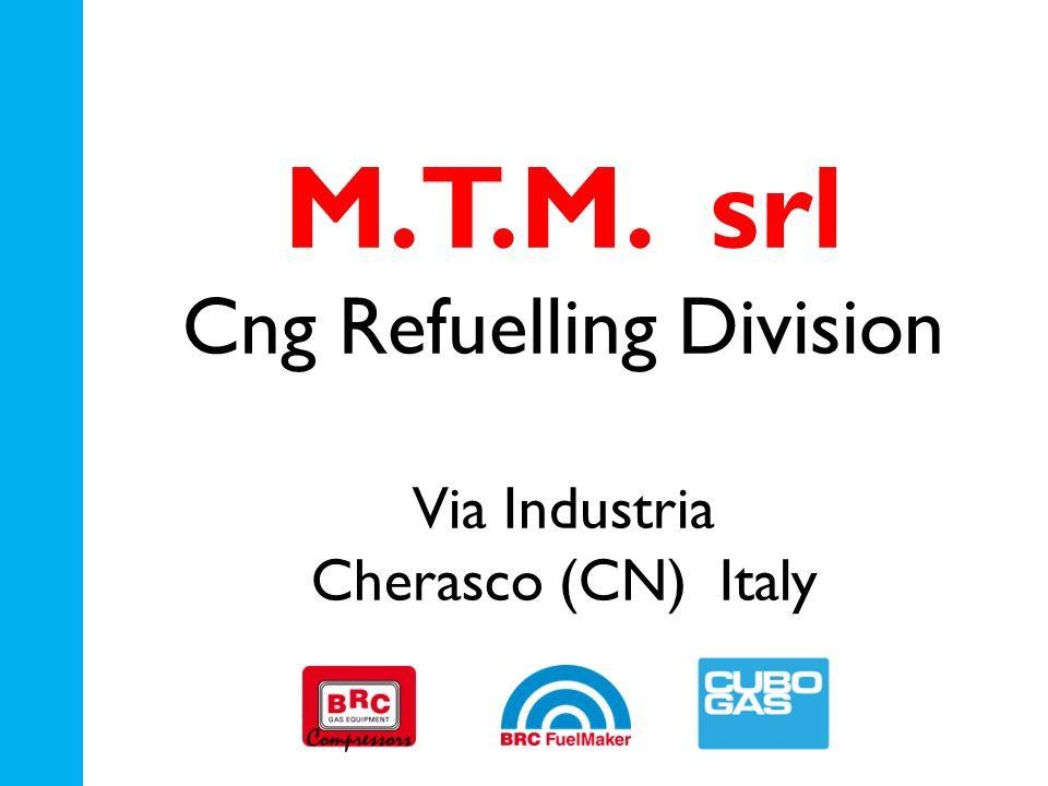 M.T.M. srl Cng Refuelling Division Via Industria Cherasco (CN) Italy