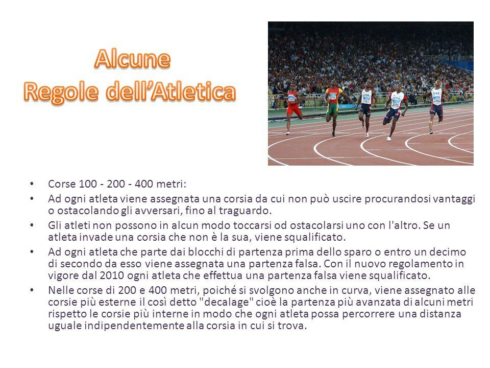 Corse 100 - 200 - 400 metri: Ad ogni atleta viene assegnata una corsia da cui non può uscire procurandosi vantaggi o ostacolando gli avversari, fino a