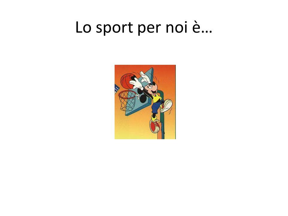 Lo sport per noi è…