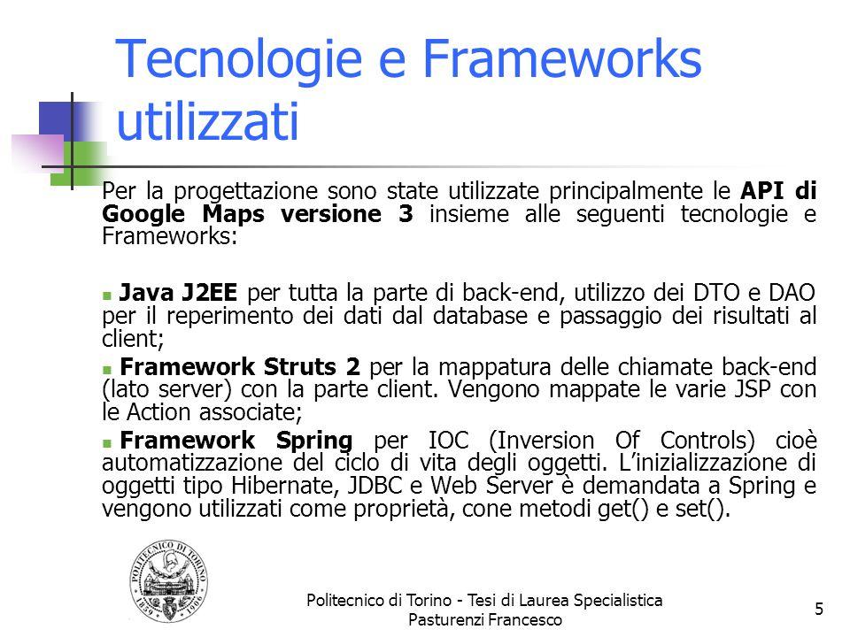 Tecnologie e Frameworks utilizzati Per la progettazione sono state utilizzate principalmente le API di Google Maps versione 3 insieme alle seguenti te