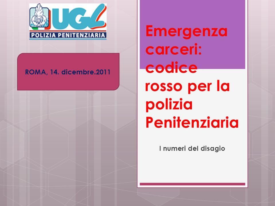 Emergenza carceri: codice rosso per la polizia Penitenziaria I numeri del disagio ROMA, 14.