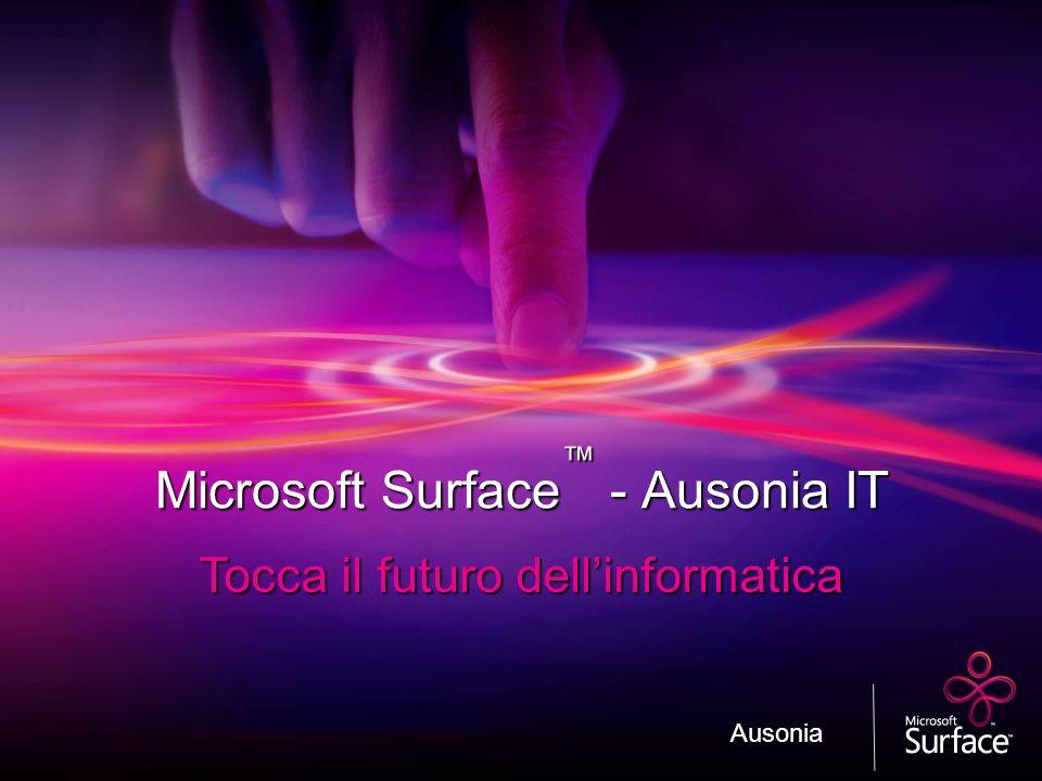Microsoft Surface - Ausonia IT Tocca il futuro dellinformatica Ausonia